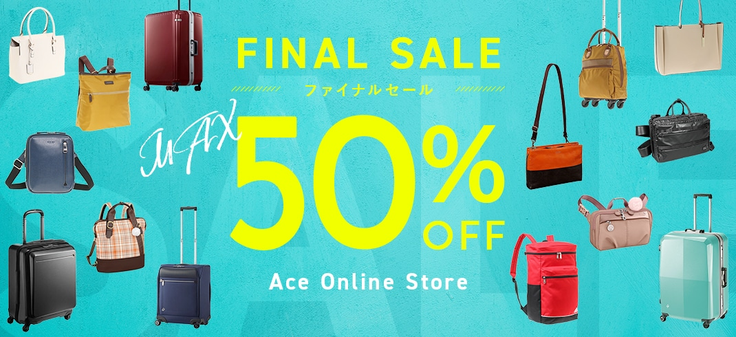 CLEARANCE クリアランスセール MAX 50%OFF Ace Online Store